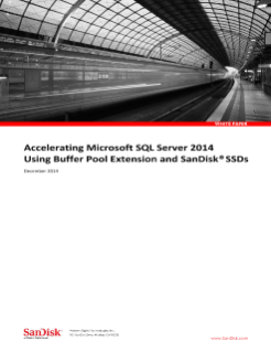 Accelerating Microsoft SQL Server 2014 Using Buffer Pool Extension and SanDisk® SSDs