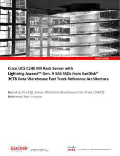 Cisco UCS C240 M4 Rack Server with Lightning Ascend™ Gen. II SAS SSDs from SanDisk 36TB Data Warehouse Fast Track Reference Architecture